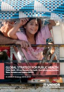 UNHCR Global Strategy for Public Health 2014 - 2018 (UNHCR, 2014)