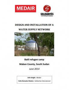 Design and Installation of a Water Supply Network in Batil Camp S Sudan (Medair, Sol, 2014)