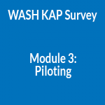 WASH KAP Survey Module 3: Piloting